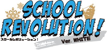 SCHOOL REVOLUTION! Ver. WHITE